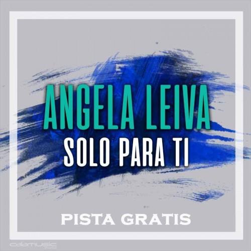 ANGELA LEIVA - Solo para ti  - Pista musical calamusic