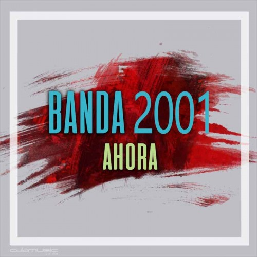 BANDA 2001 - Ahora - Pista musical calamusic