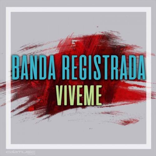 BANDA REGISTRADA - Viveme - Pista musical calamusic