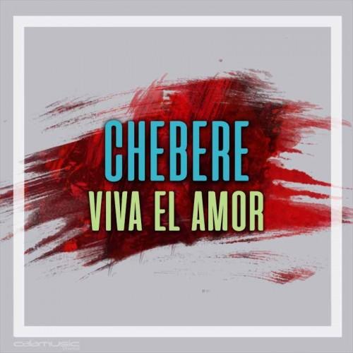 CHEBERE - Viva el amor - Pista musical calamusic