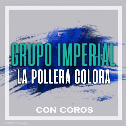 GRUPO IMPERIAL - La pollera colora (con coros)  - Pista musical calamusic