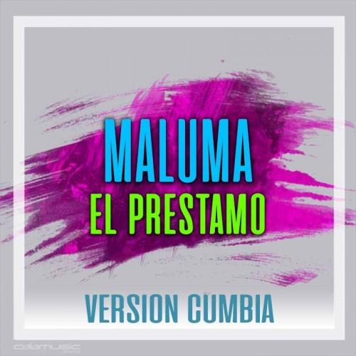 MALUMA - El prestamo (Cumbia) Ft CALAMUSIC
