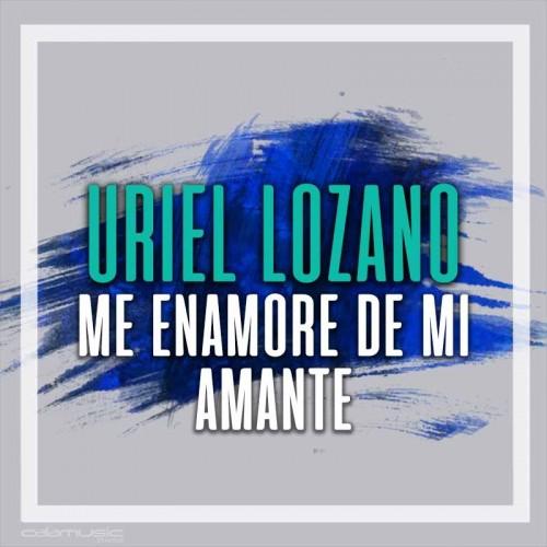 URIEL LOZANO - Me enamore de mi amante - Pista musical karaoke calamusic