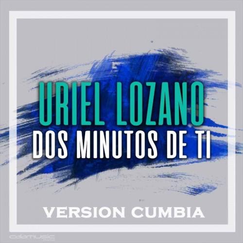 URIEL LOZANO - Dos minutos de ti (cumbia)  - Pista musical karaoke calamusic