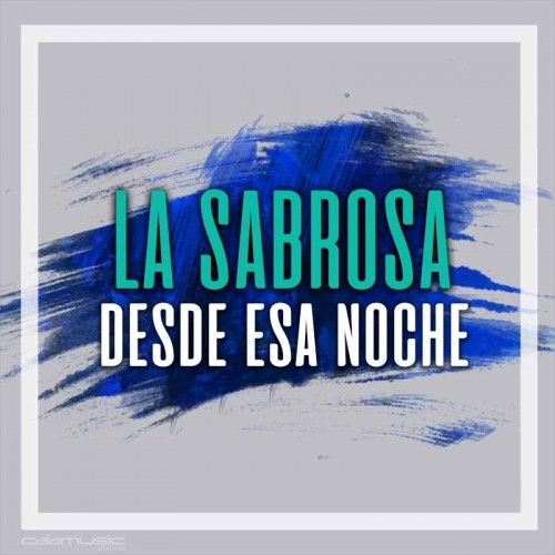 LA SABROSA - Desde esa noche  - Pista musical calamusic