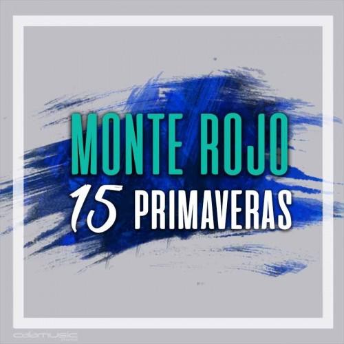 MONTE ROJO - 15 Primaveras - Pista musical calamusic