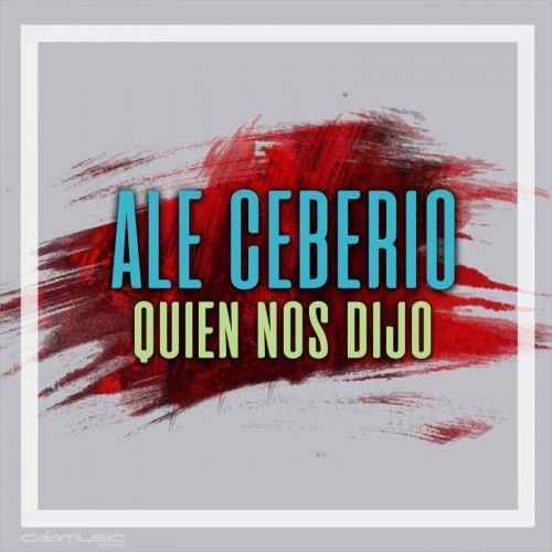 ALE CEBERIO - Quien nos dijo - Pista musical calamusic