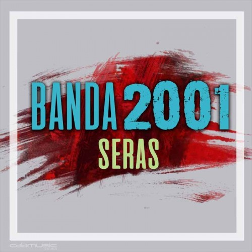 BANDA 2001 - Seras - Pista musical calamusic