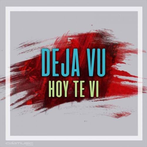 DEJA VU - Hoy te vi  - Pista musical calamusic