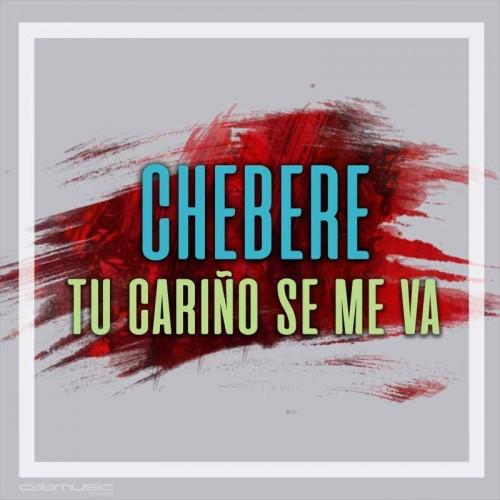CHEBERE - Tu cariño se me va  Pista musical calamusic