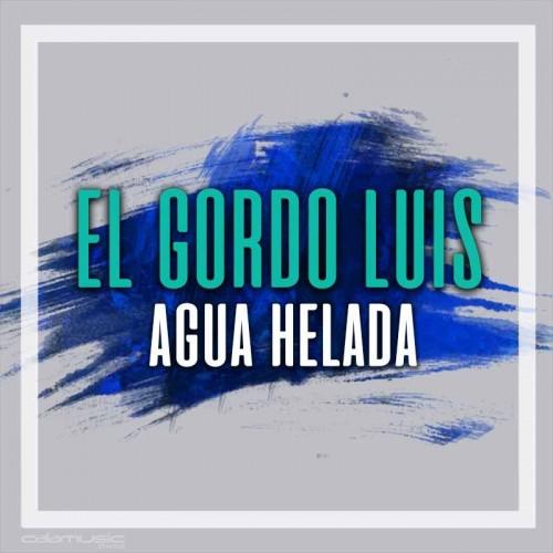 EL GORDO LUIS - Agua helada - Pista musical calamusic