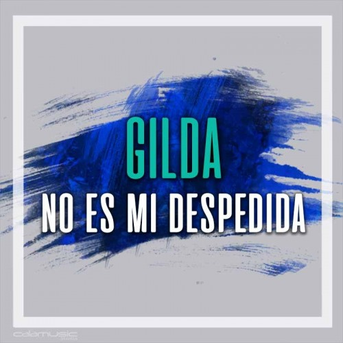 GILDA - No es mi despedida - Pista musical calamusic