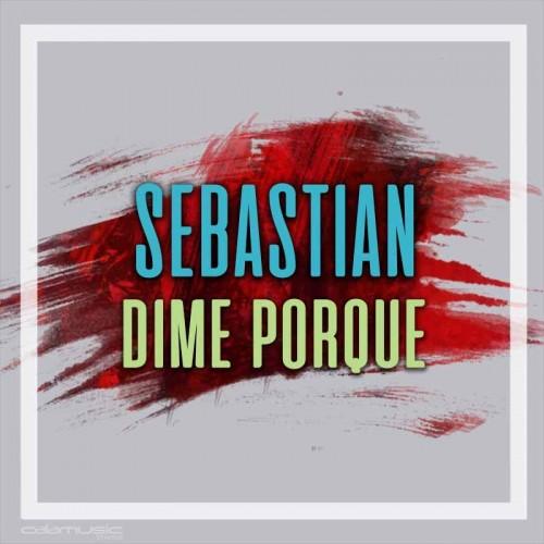 SEBASTIAN - Dime porque - Pista musical calamusic