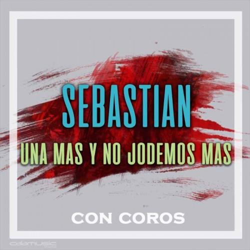 SEBASTIAN - Una mas y no jodemos mas (con coros) - Pista musical calamusic