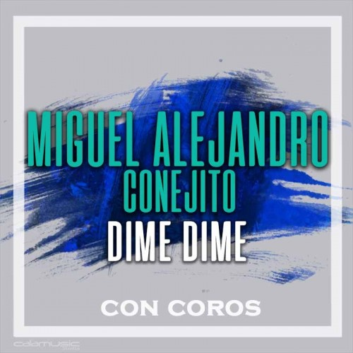 MIGUEL CONEJITO ALEJANDRO - Dime dime (con coros) - Pista musical calamusic