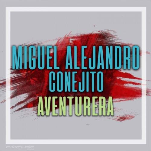 MIGUEL CONEJITO ALEJANDRO - Aventurera - Pista musical calamusic