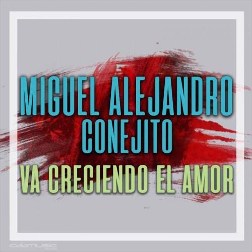 MIGUEL CONEJITO ALEJANDRO - Va creciendo el amor - Pista musical calamusic
