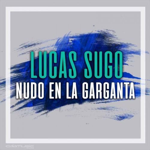 LUCAS SUGO - Nudo en la garganta - Pista musical karaoke calamusic