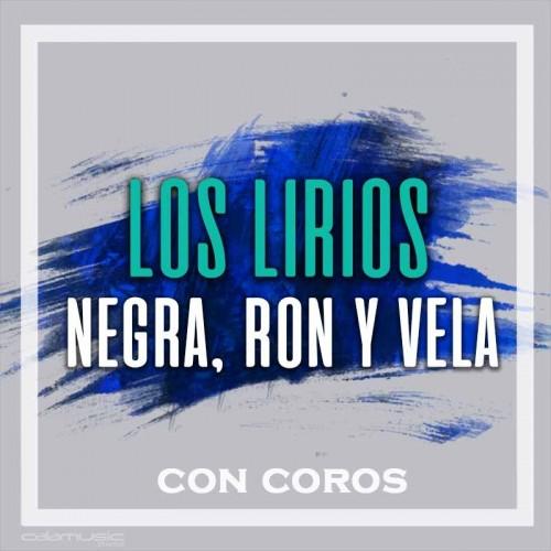 LOS LIRIOS - Negra,ron y vela (con...