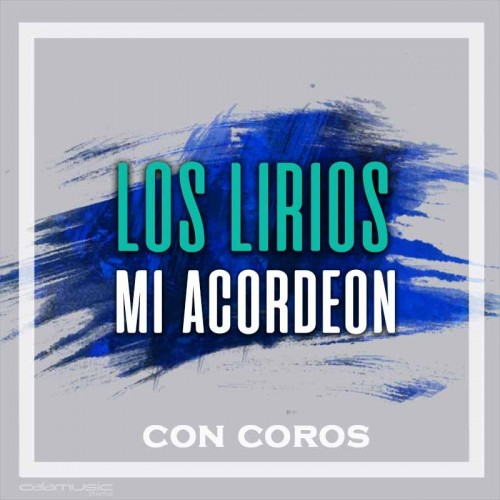 LOS LIRIOS - Mi acordeon (con coros) - Pista musical karaoke calamusic