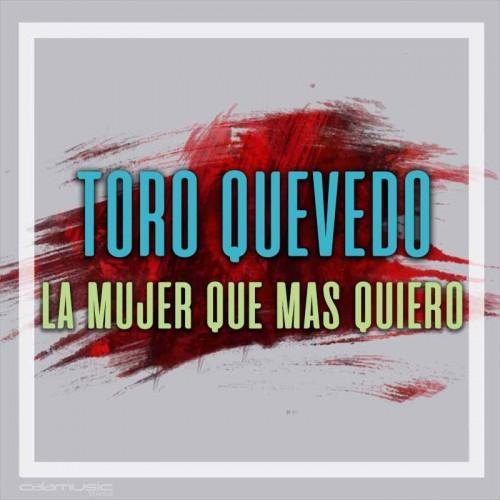TORO QUEVEDO - La mujer que mas quiero - Pista musical karaoke calamusic