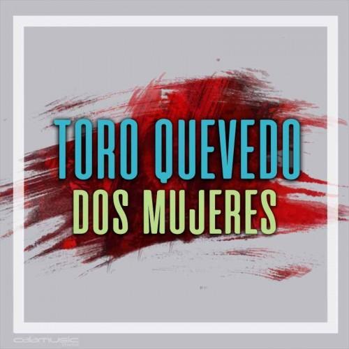 TORO QUEVEDO - Dos mujeres - Pista musical karaoke calamusic