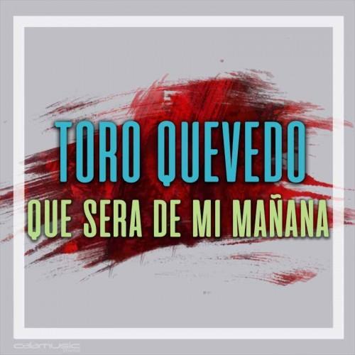 TORO QUEVEDO - Que sera de mi mañana - Pista musical karaoke calamusic