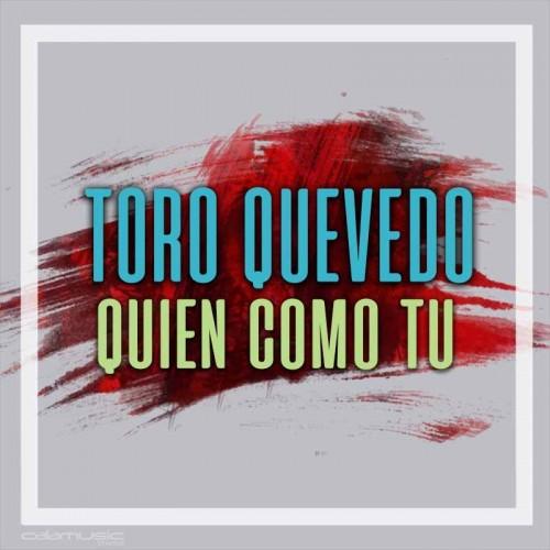 TORO QUEVEDO - Quien como tu - Pista musical karaoke calamusic