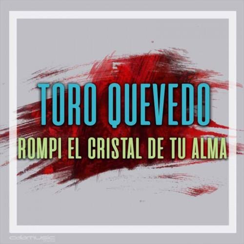 TORO QUEVEDO - Rompi el cristal de tu alma - Pista musical karaoke calamusic