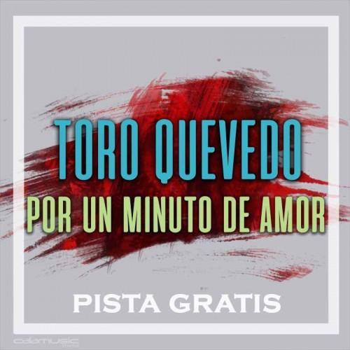 TORO QUEVEDO - Por un minuto de amor  - Pista musical karaoke calamusic