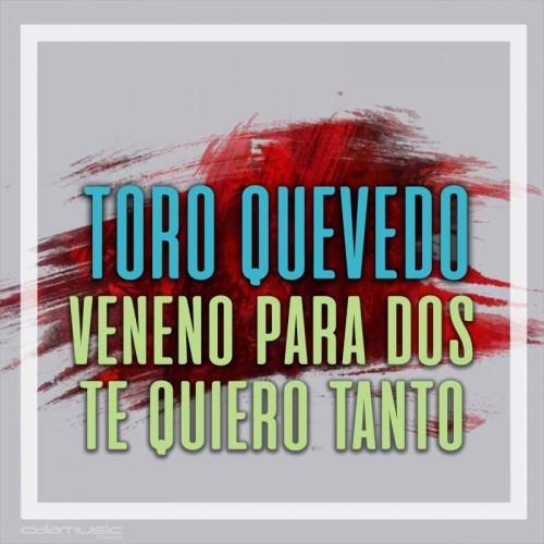 TORO QUEVEDO - Veneno para dos - Te quiero tanto - Pista musical karaoke calamusic