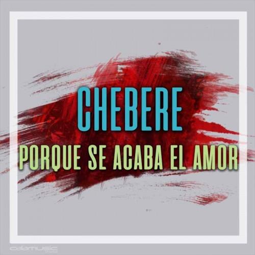 CHEBERE - Porque se acaba el amor - Pista musical karaoke calamusic