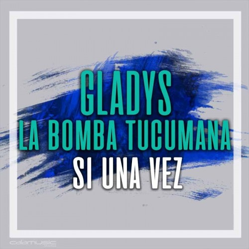 GLADYS LA BOMBA TUCUMANA - Si una vez - Pista musical karaoke calamusic