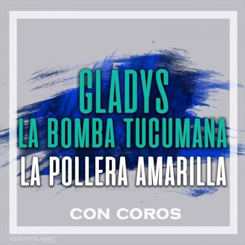 GLADYS LA BOMBA TUCUMANA - La pollera amarilla - Pista musical karaoke calamusic