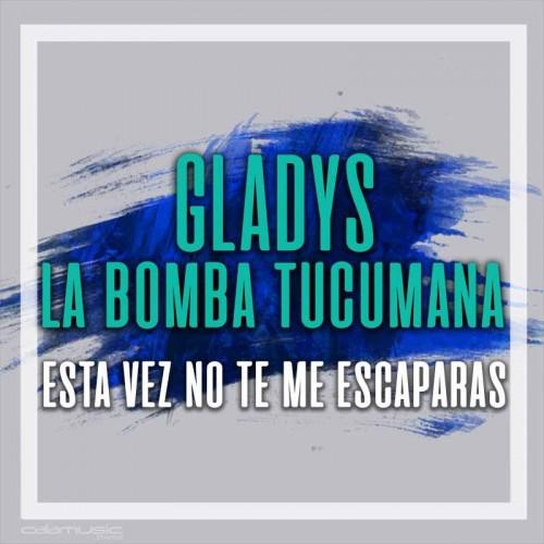 GLADYS LA BOMBA TUCUMANA - Esta vez no te me escaparas  - Pista musical karaoke calamusic