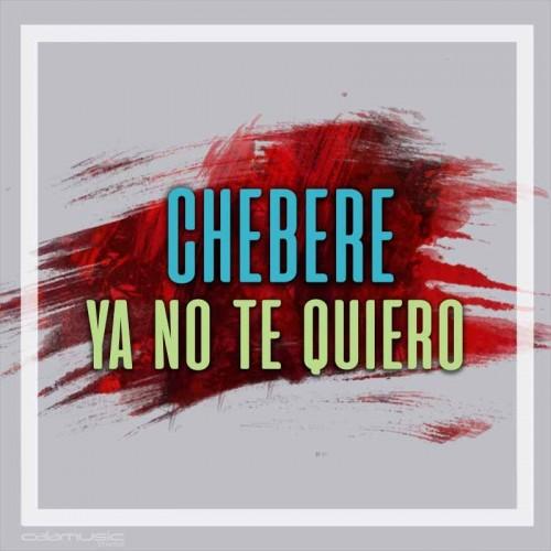 CHEBERE - Ya no te quiero - Pista musical karaoke calamusic