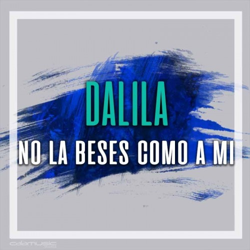 DALILA - No la beses como a mi - Pista musical karaoke calamusic