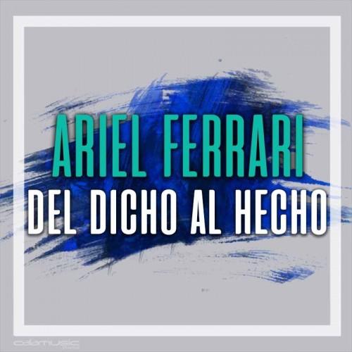 ARIEL FERRARI - Del dicho al hecho - Pista musical calamusic
