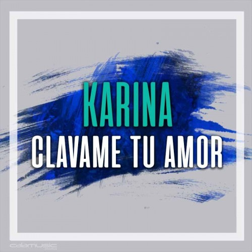 KARINA - Clavame tu amor - Pista musical calamusic