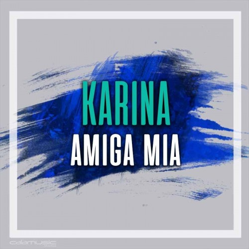 KARINA - Amiga mia - Pista musical calamusic