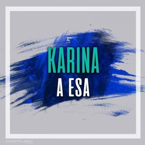 KARINA - A esa - Pista musical calamusic