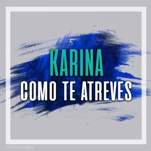 KARINA - Como te atreves- Pista musical calamusic