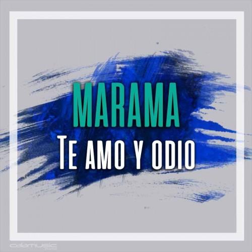 MARAMA - Te amo y odio