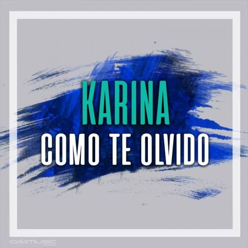 KARINA - Como te olvido - Pista musical calamusic