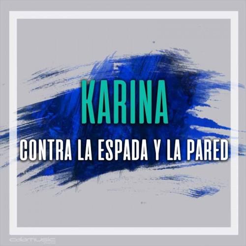 KARINA - Contra la espada y la pared - Pista musical calamusic
