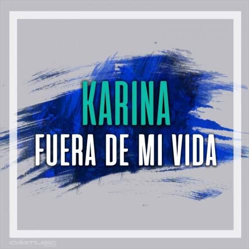 KARINA - Fuera de mi vida - Pista musical calamusic