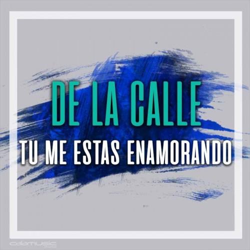 DE LA CALLE - Tu me estas enamorando  - Pista musical calamusic