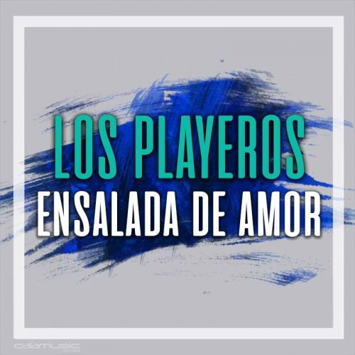 LOS PLAYEROS - Ensalada de amor  - Pista musical calamusic