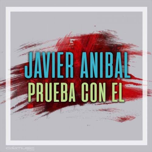 JAVIER ANIBAL - Prueba con el - Pista musical calamusic