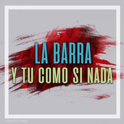 LA BARRA - Y tu como si nada - Pista musical calamusic